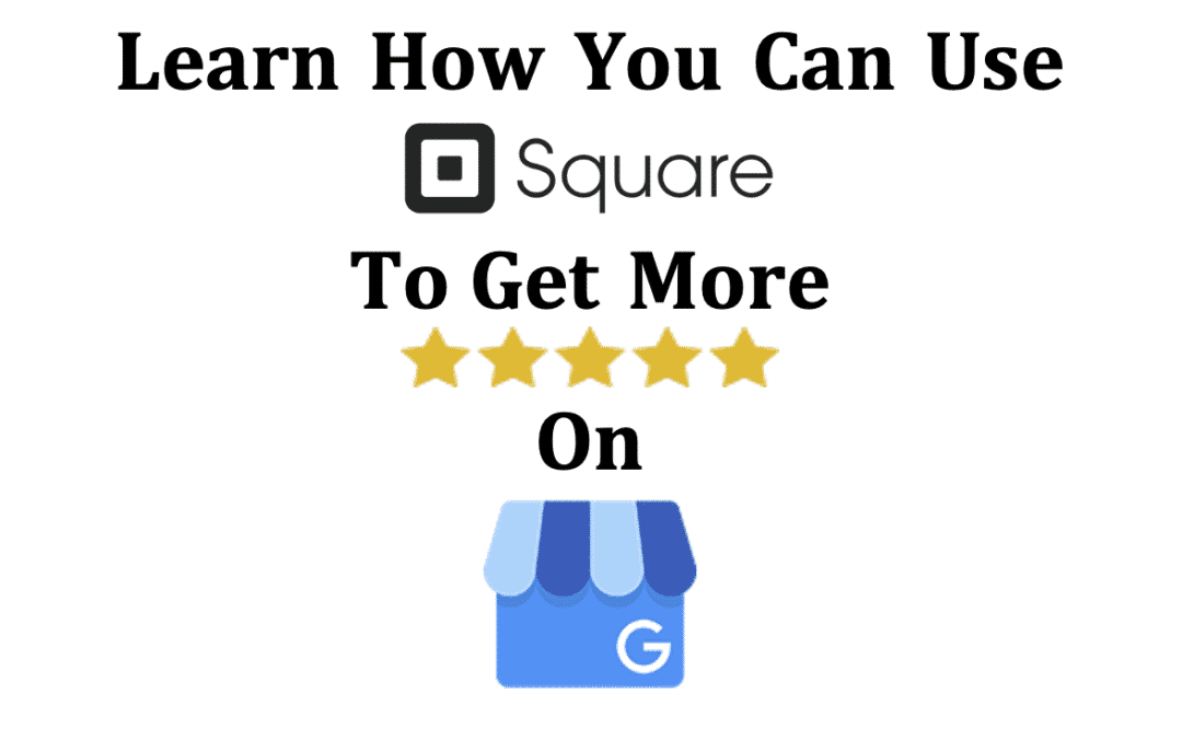 Hacking Square To Get More Google My Business Reviews